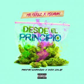 Mr.Perez Ft. Polakan - Desde El Principio MP3