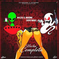 Mulero El Marciano Ft. Casper Magico - Hecha Completa MP3