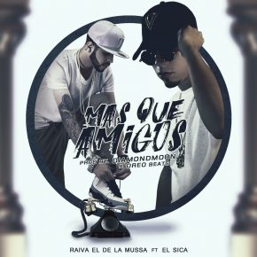 Raiva El De La Mussa Ft. El Sica - Mas Que Amigos MP3