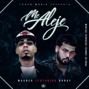 Wagner Ft. Brray - Me Aleje MP3