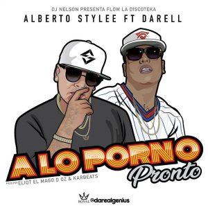 Alberto Stylee Ft. Darell - A Lo Porno MP3