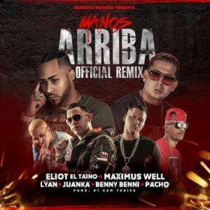 Eliot El Taino Ft. Maximus Wel, Lyan, Juanka, Benny Benni, Pacho - Manos Arriba Official Remix MP3
