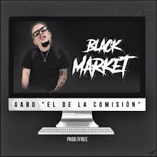 Gabo El De La Comision - Black Market MP3