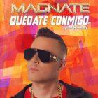 Magnate - Quédate Conmigo MP3