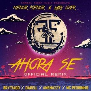 Menor Menor Ft. Lary Over, Brytiago, Darell, Amenazzy Y MC Pedrinho - Ahora Se MP3