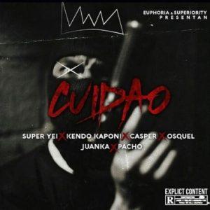 Super Yei Ft. Kendo Kaponi, Casper Magico, Osquel, Juanka El Problematik, Pacho - Cuidao MP3