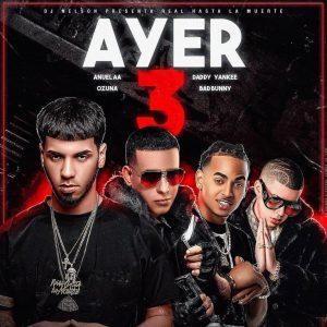Descargar Anuel Aa Ft Ozuna Daddy Yankee Bad Bunny Ayer 3 Mp3