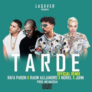 Rafa-Pabon-Ft.-Raw-Alejandro-Noriel-Juhn-Ell-Star-Tarde-Remix.jpg