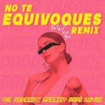 The Rudeboyz Ft. Greeicy, Papá Kumbé - No Te Equivoques Remix MP3