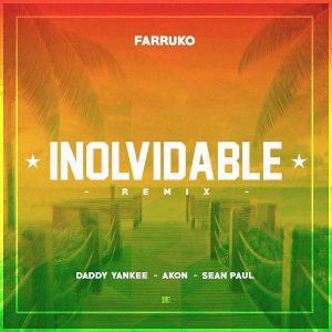 Farruko Ft. Daddy Yankee, Akon, Sean Paul - Inolvidable Remix MP3