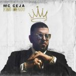 MC Ceja - King Mendo 2018 Album MP3