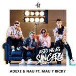 Descargar Adexe Y Nau Ft. Mau Y Ricky - Ésto No Es Sincero MP3