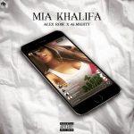Alex Rose Ft. Almighty - Mia Khalifa MP3