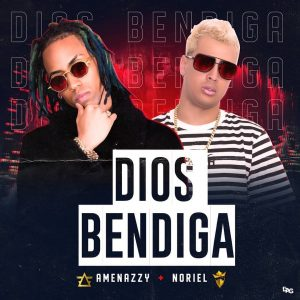 Amenazzy Ft. Noriel - Dios Bendiga MP3