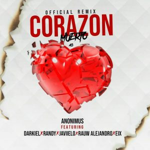 Anonimus Ft. Darkiel, Randy, Javiielo, Rauw Alejandro, Eix - Corazon Muerto Remix MP3