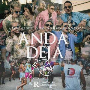 Carlitos Rossy Ft. Casper Magico, J Alvarez - Anda Deja Remix MP3