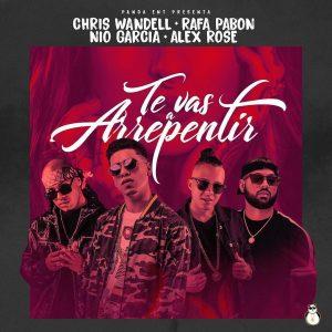 Chris Wandell Ft. Rafa Pabon, Nio Garcia, Alex Rose - Te Vas A Arrepentir MP3