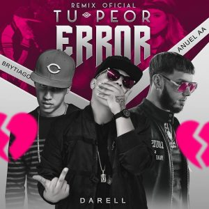 Darell Ft. Brytiago, Anuel AA - Tu Peor Remix MP3