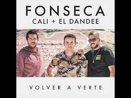 Fonseca Ft. Cali Y El Dandee - Volver A Verte MP3