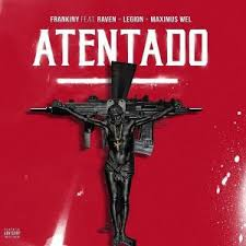 Frankiny Ft. RAVEN, Legion, Maximus Wel - Atentado MP3