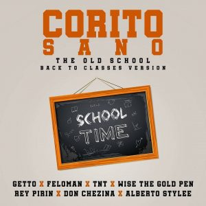 Descargar Getto Ft. Feloman, TNT, Wise, Rey Pirin, Don Chezina, Alberto Stylee - Corotio Sano The Old School MP3