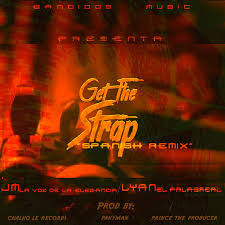 JM La Voz De La Elegancia Ft. Lyan - Get The Strap MP3