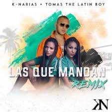 Descargar K-Narias Ft. Tomas The Latin Boy - Las Que Mandan Remix MP3