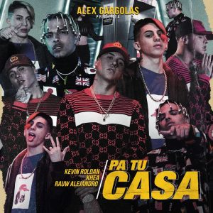 Kevin Roldan Ft. Khea, Rauw Alejandro - Pa Tu Casa MP3
