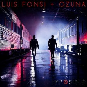 Luis Fonsi Ft. Ozuna - Imposible MP3