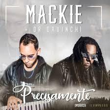 Mackie Ft. Dr Davinchi - Precisamente MP3