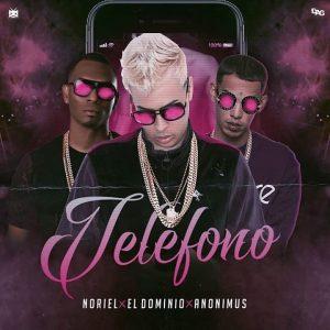 Descargar Noriel Ft. Ele A El Dominio, Anonimus - Telefono MP3