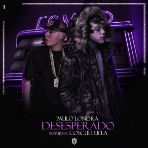 Paulo Londra Ft. Cosculluela - Desesperado MP3