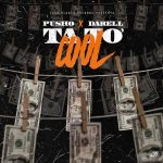 Pusho Ft. Darell - Ta To Cool MP3