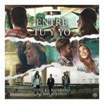 Tito El Bambino Ft. Zion Y Lennox - Entre Tu y Yo MP3
