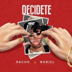 Descargar Pacho El Antifeka Ft. Noriel - Decidete MP3