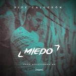 Descargar Pipe Calderón - Miedo MP3
