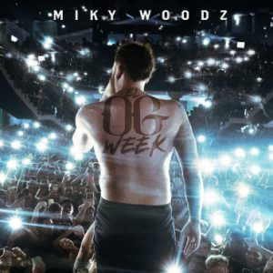 Miky Woodz - El OG Week 2019